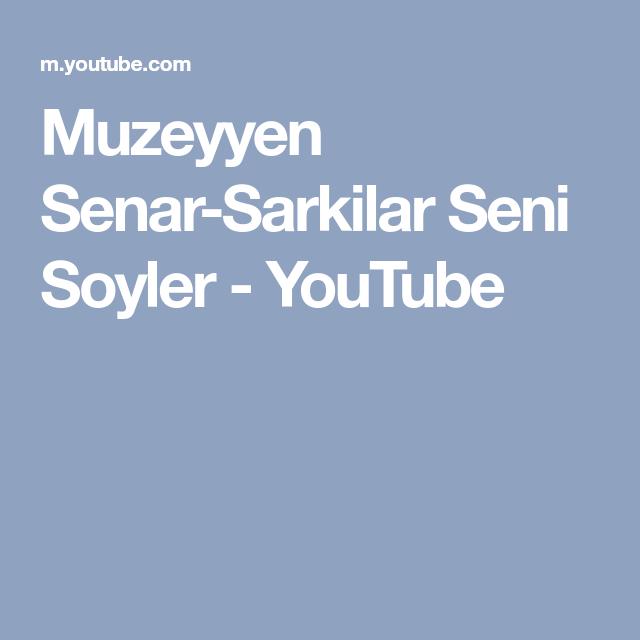Muzeyyen Senar Sarkilar Seni Soyler Youtube Mobile Boarding Pass Boarding Pass