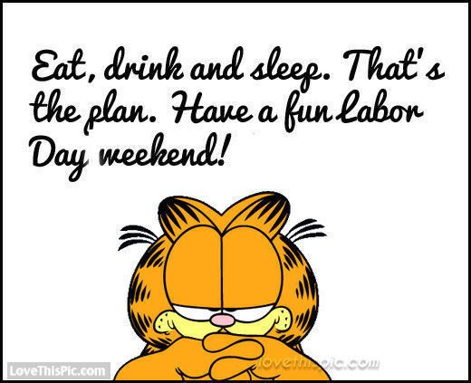 Eat, drink, sleep this Labor Day labor day labor day