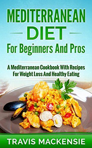 Mediterranean Diet for Beginners and Pros:: A Mediterranean Cookbook with Recipes for Weight Loss and Healthy Eating by Travis MacKensie http://www.amazon.com/dp/B0164EUFUA/ref=cm_sw_r_pi_dp_EzROwb0JV2VD1
