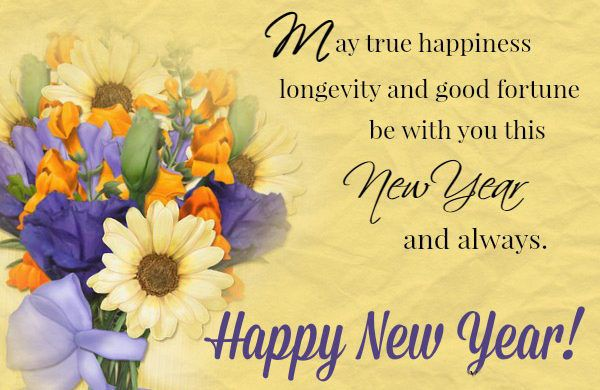 May True Happiness Longevity And Good Fortune Be With You This New Year And Always Happy Happy New Year Message Happy New Year Greetings Happy New Year Quotes