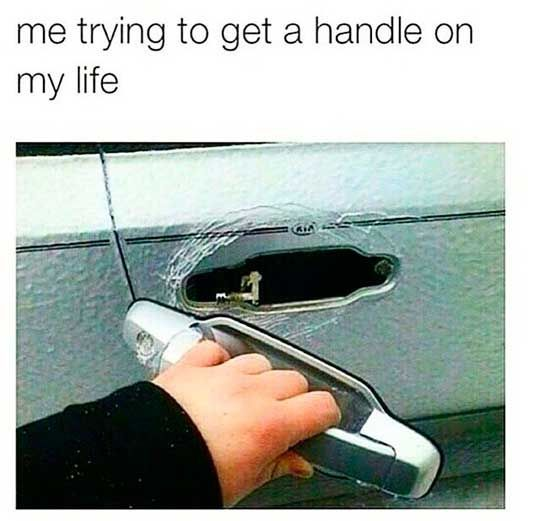 Trying to get a handle on my life