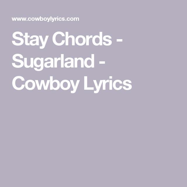 Stay Chords - Sugarland - Cowboy Lyrics   DULCIMER   Pinterest ...