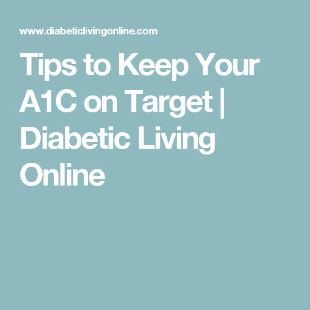 Tips to Keep Your A1C on Target | Diabetic Living Online