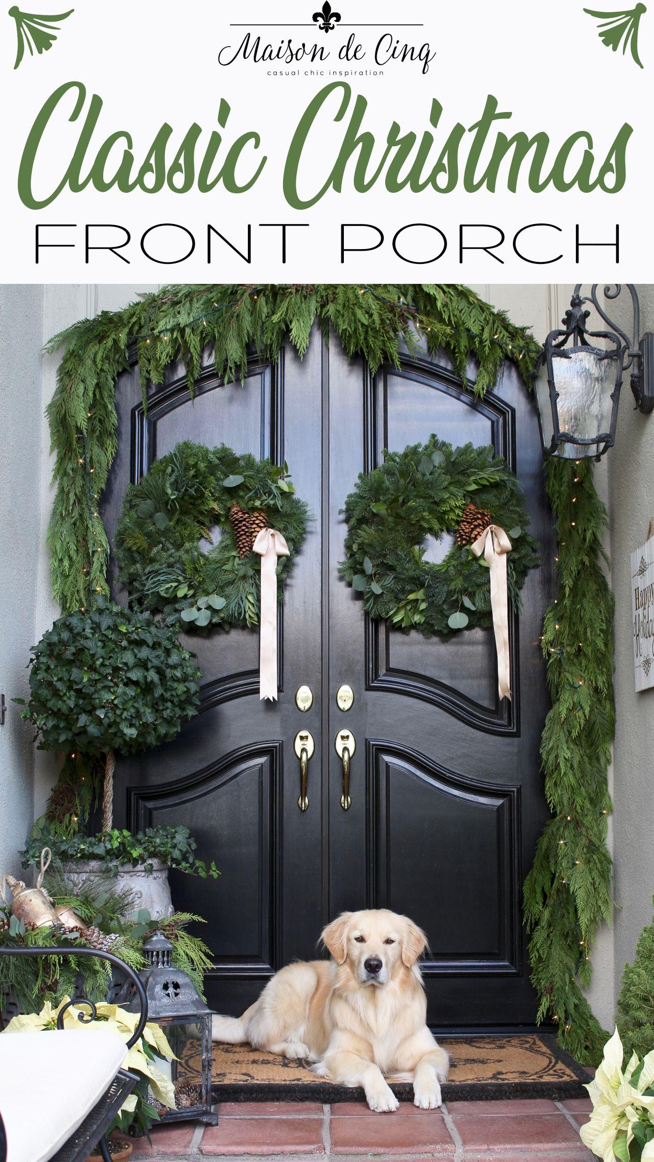 Soft & Subtle Christmas Front Porch | Classic christmas ...