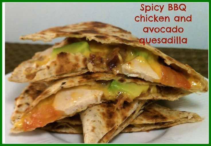 Clean Eating Meets Country Girl Spicy BBQ chicken and avocado quesadilla. -
