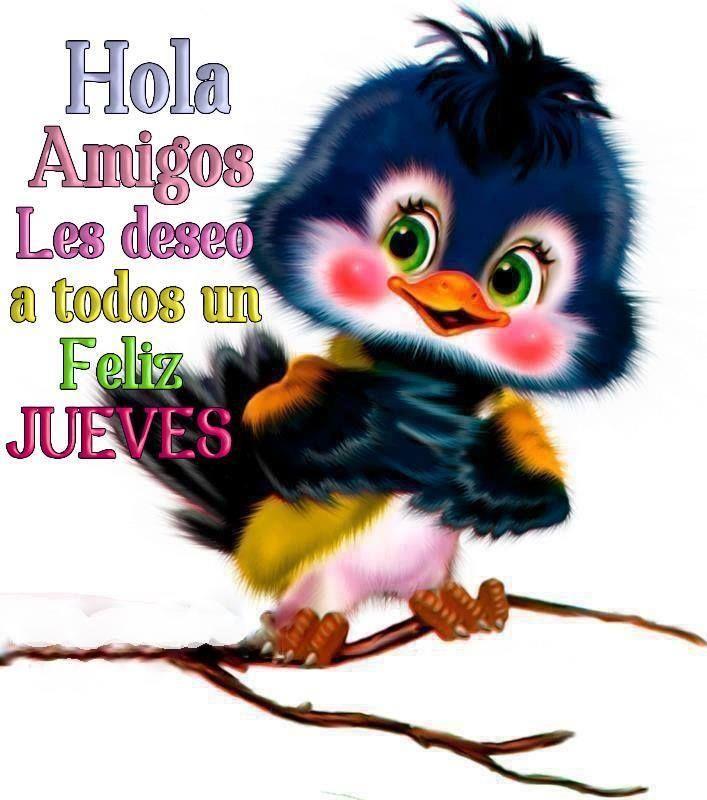 Hola amigos les deseo a todos un Feliz JUEVES
