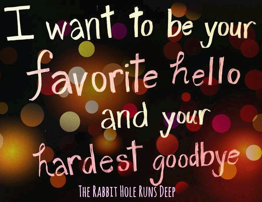 Favorite Hello And Hardest Goodbye Quote Via Www