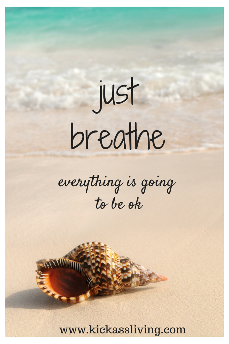 just breathe....everything is going to be ok. www ...
