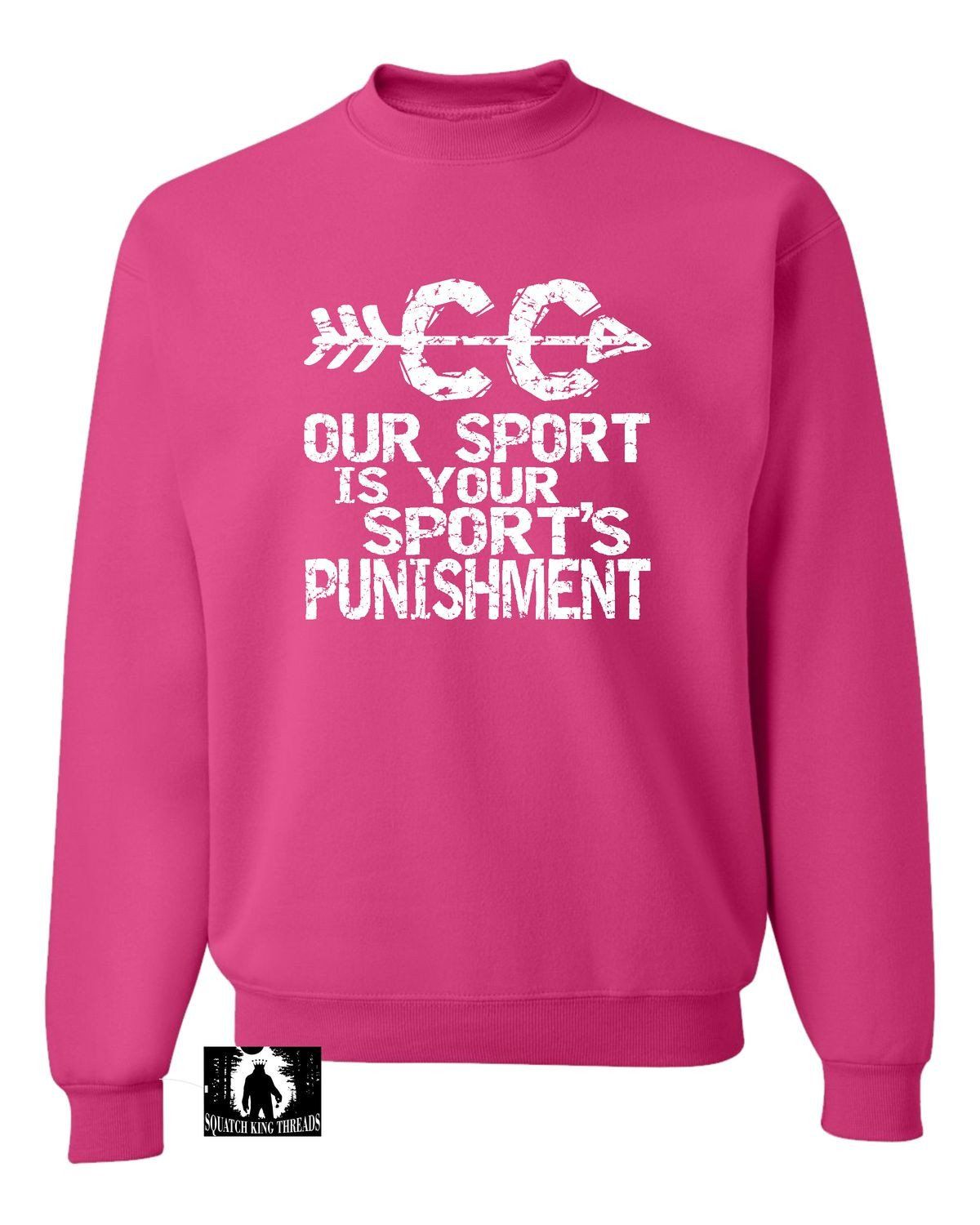 Adult Our Sport Is Your Sport's Punishment Cross Country Sweatshirt Crewneck