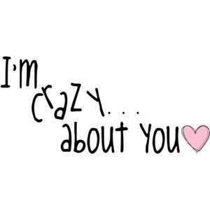 Crazy About You Quotes crazy about you   Google Search | Love | Pinterest | Love Quotes  Crazy About You Quotes
