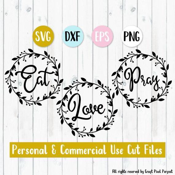 Download Eat Pray Love Svg, Kitchen Quote Svg, Sayings Svg, Kitchen ...