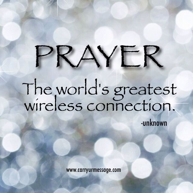 Prayer   The world's greatest wireless connection    God Quotes
