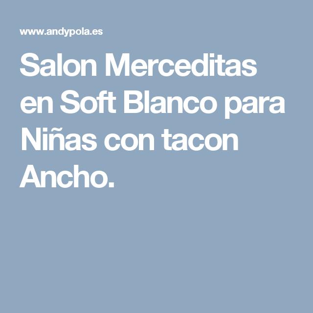 c0c0f1e96 Salon Merceditas en Soft Blanco para Niñas con tacon Ancho ...