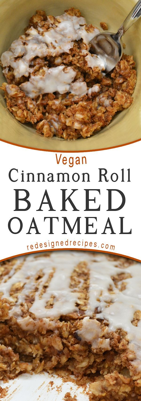 Vegan Cinnamon Roll Baked Oatmeal - Redesigned Recipes