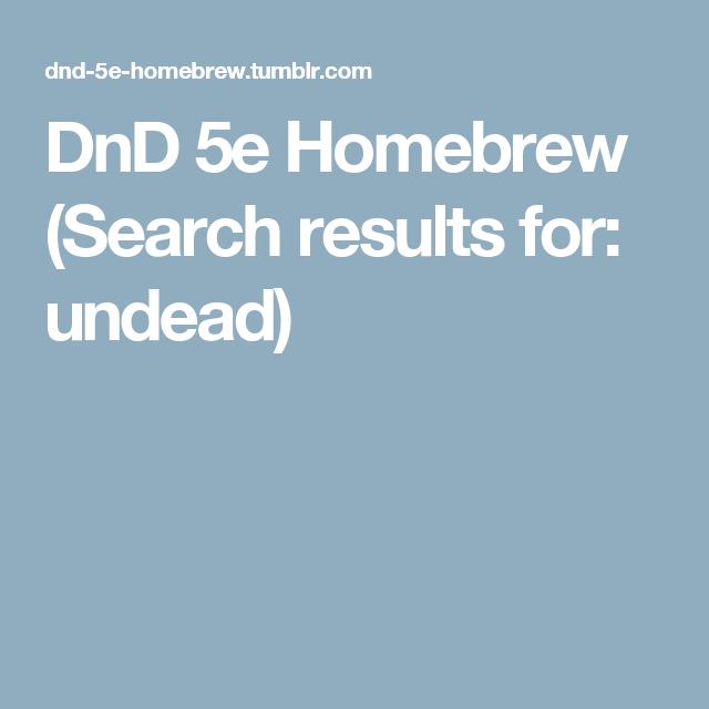 DnD 5e Homebrew (Search results for: undead)