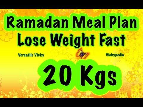 Ramadan Diet Plan To Lose Weight Fast 20 Kgs In 30 Days Running