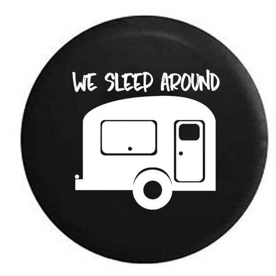 We Sleep Around Jeep Rv Camper Spare Tire Cover Multi Color Camper Signs Rv Campers Remodeled Campers