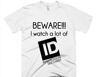 Investigation Discovery Funny Shirt Id Addict Funny Tee