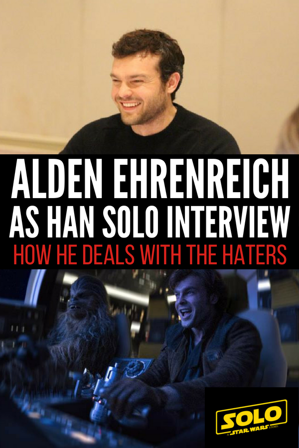 Alden Ehrenreich as Han Solo and How He Deals with the
