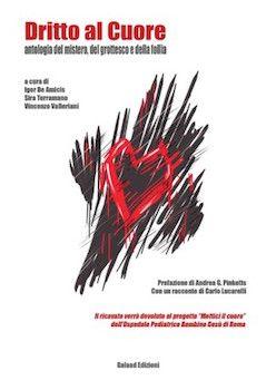 """""""Dritto al cuore"""": il 21 novembre presentazione del libro a sostegno del progetto """"Mettici il cuore"""""""