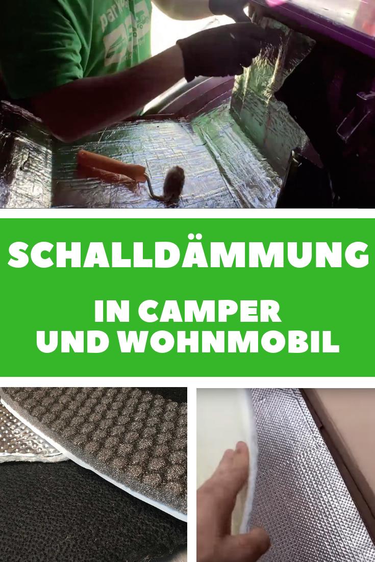 Kfz Gerauschdammung Schicht Fur Schicht Zur Ruhe Im Camper Camper Vorzelt Wohnmobil Wohnmobil