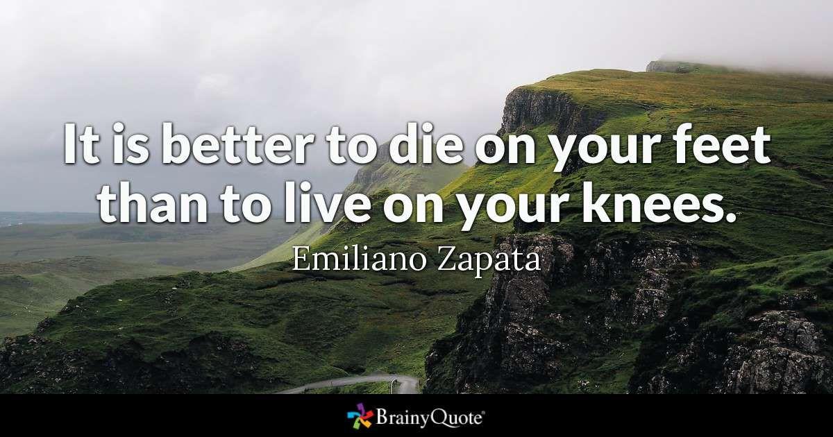 Emiliano Zapata Quotes Jim Rohn Quotes Emerson Quotes