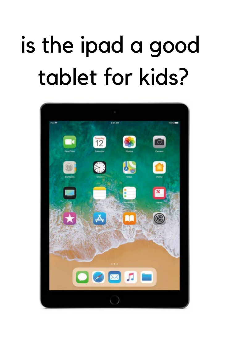 Is The Ipad A Good Tablet For Kids Which Tablet Should You Get For Your Child Is An Ipad A Good Investment Best Tablet For Kids Ipad Kids Tablet