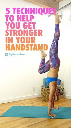 5 techniques to get stronger in your handstand  yoga