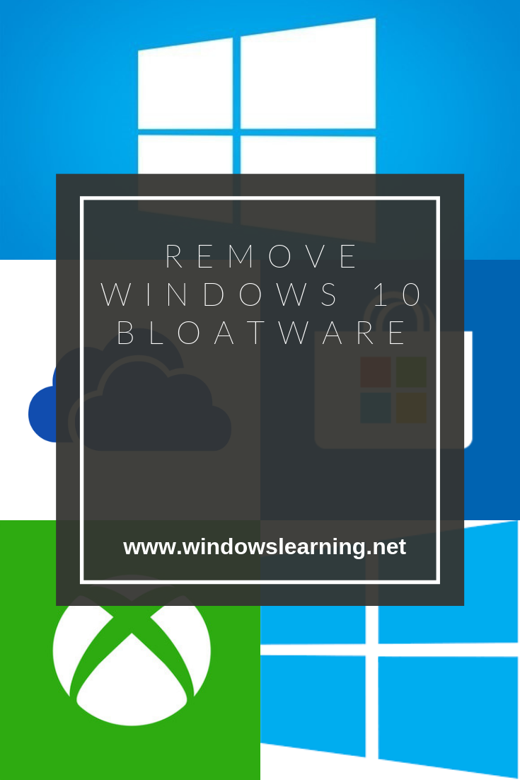 Get your PC and OS back : Remove Windows 10 bloatware using