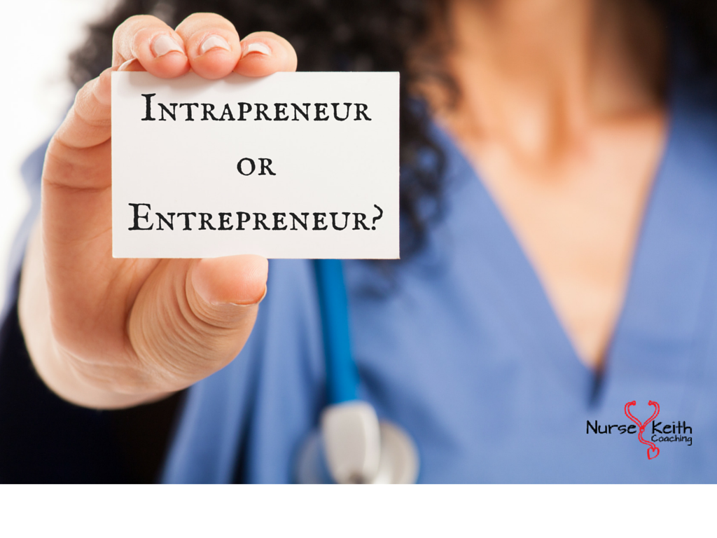Nurse Intrapreneurship vs Nurse Entrepreneurship The Nurse