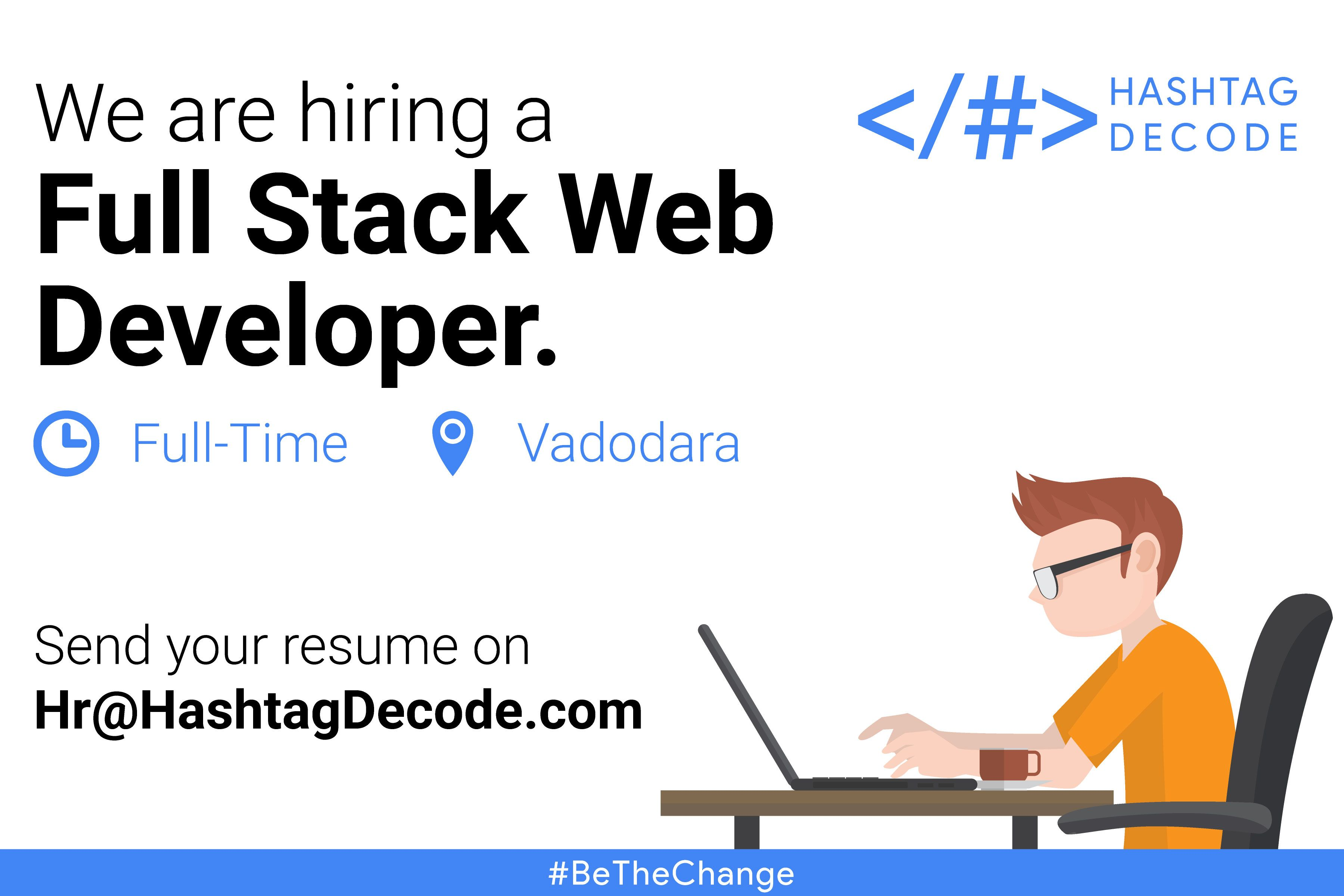 We Are Hiring Hashtag Decode Is Hiring An Experienced Full Stack