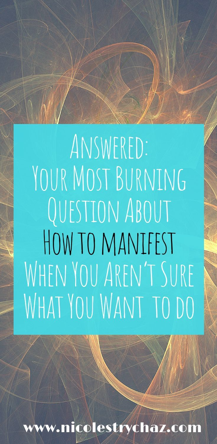 Answered how to manifest when you dont know what you