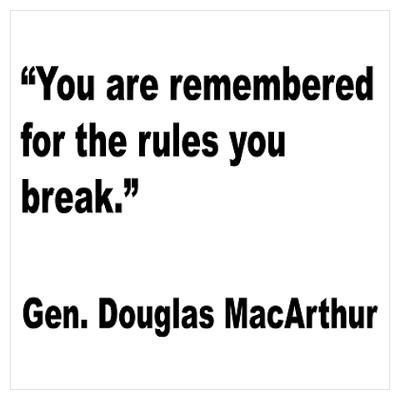 Macarthur Break Rules Quotes Rules Quotes Break The Rules