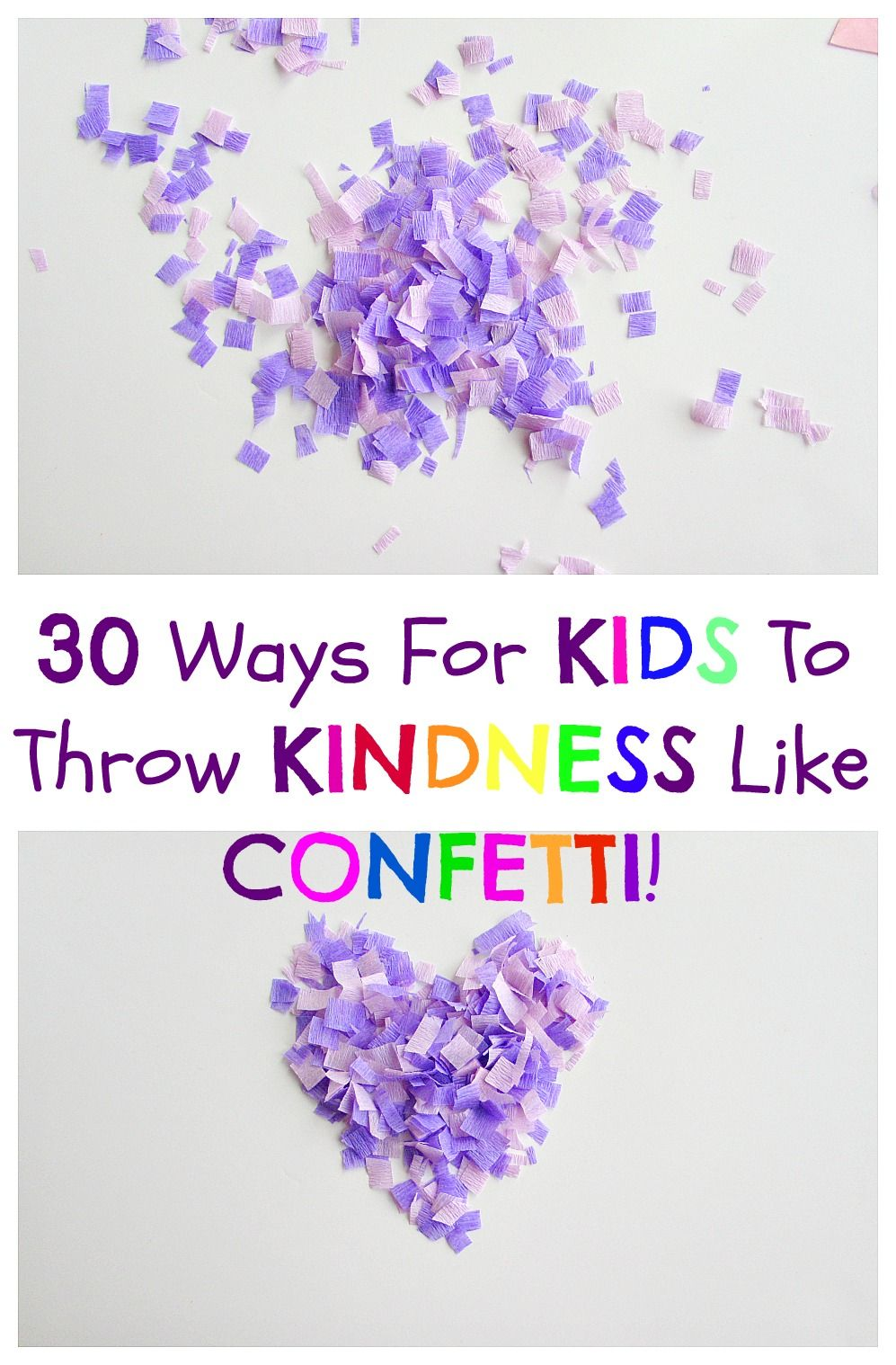 30 ways for kids to throw kindness like confetti! It is