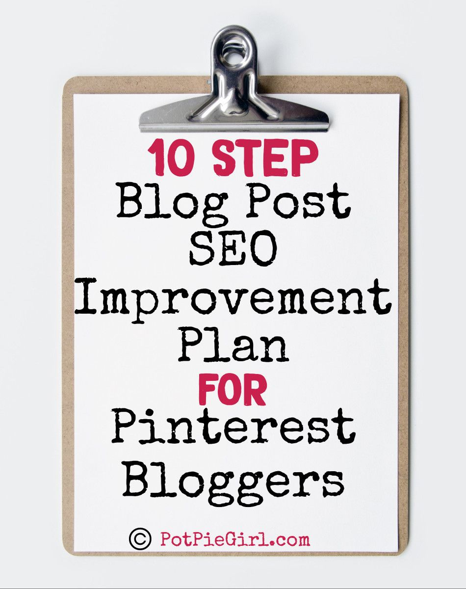 PotPieGirl\'s 10 Step Blog Post SEO Improvement Plan for Pinterest ...