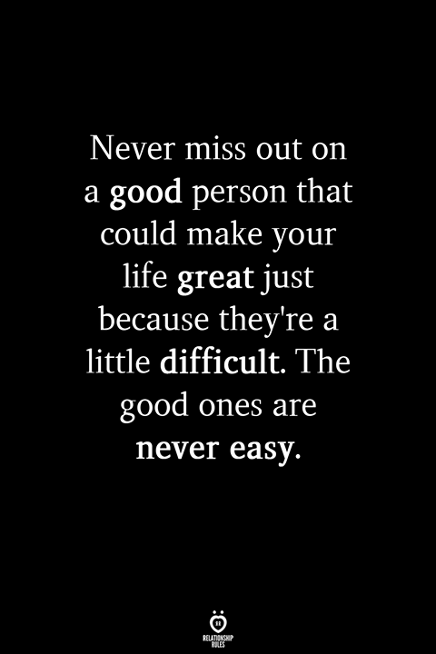 Never miss out on a good person