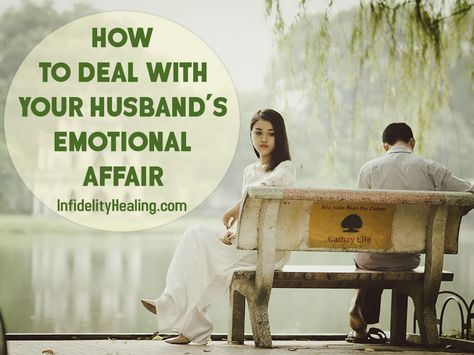 Your husband's emotional affair cuts deep. The violation of trust that you've experienced is deep and profound. Here's how you can deal with the pain.