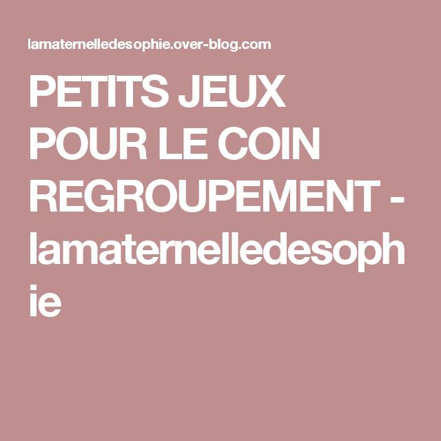 Petits Jeux Pour Le Coin Regroupement Lamaternelledesophie Petit Jeux Idee Pour La Classe Gestion De Classe