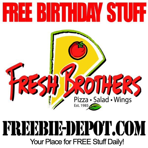 Free Birthday Stuff Fresh Brothers Pizza Freebie Depot Free Birthday Stuff Birthday Freebies Birthday Month Quotes
