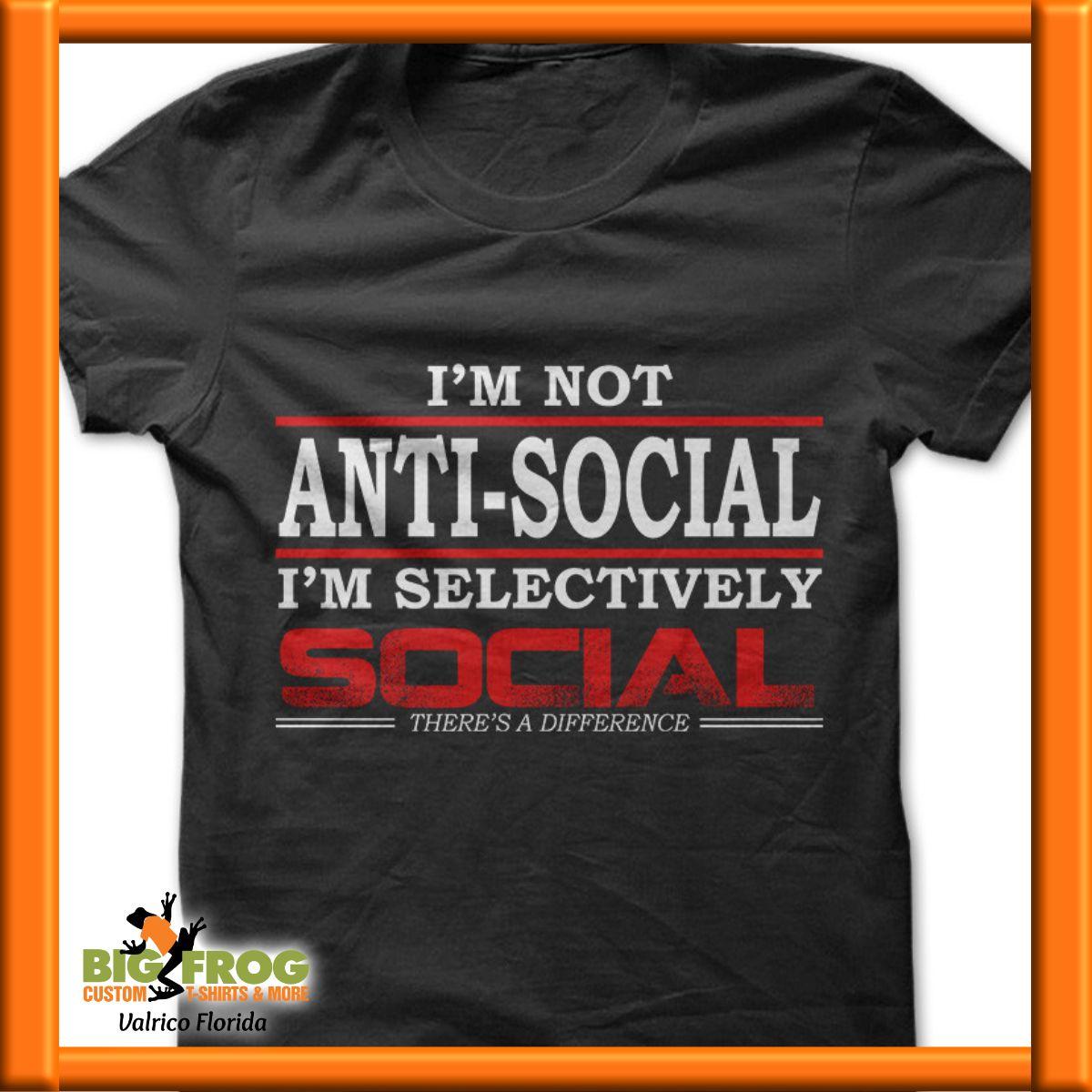 7d52d18d0 I'm not anti-social custom t-shirt. Get your custom graphic