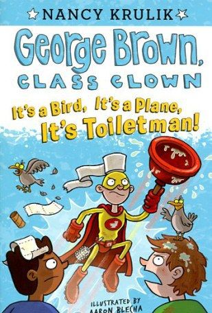 George Brown, Class Clown: It's a Bird, It's a Plane, It's Toiletman! (16) #17