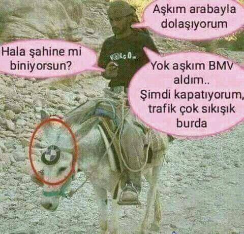 Yok aşkım BMW deyim :) :) :) :) :) :)
