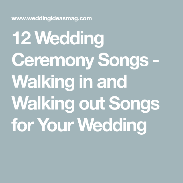 12 Wedding Ceremony Songs - Walking in and Walking out -   16 wedding Ceremony songs ideas