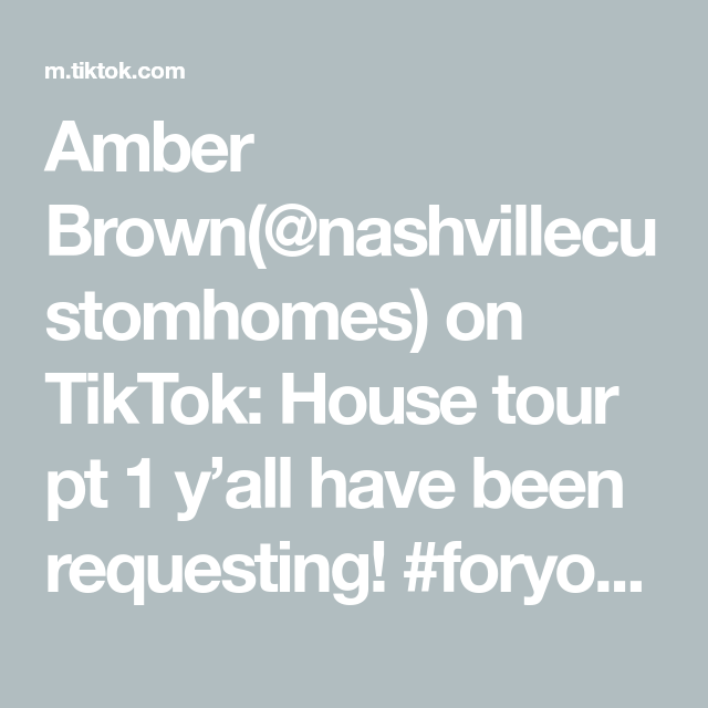 Amber Brown Nashvillecustomhomes On Tiktok House Tour Pt 1 Y All Have Been Requesting Foryoupage Fyp Luxuryhomes Thisisquitting House Tours Amber Brown