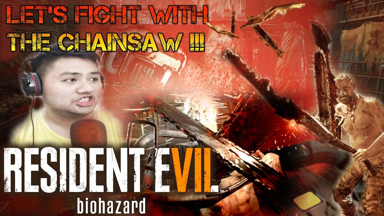 Let S Fight With The Chainsaw Resident Evil 7 Biohazard 5