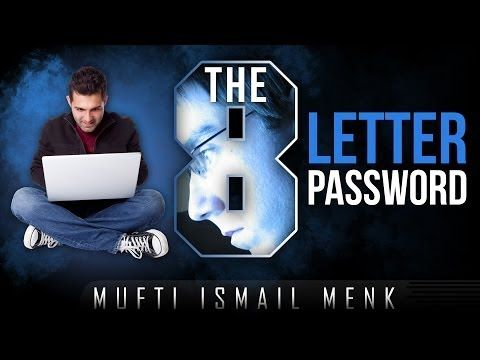 The 8 Letter Password ᴴᴰ ┇ Love ┇ by Mufti Ismail Menk