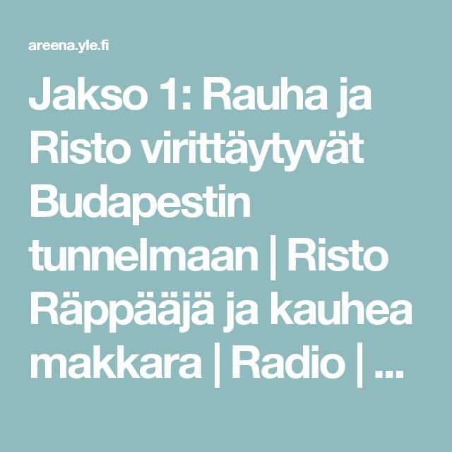Jakso 1: Rauha ja Risto virittäytyvät Budapestin tunnelmaan | Risto Räppääjä ja kauhea makkara | Radio | Areena | yle.fi