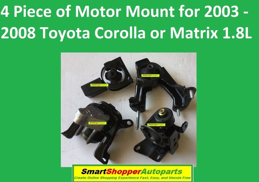 4 Piece Of Motor Mount For 2003 2004 2005 2008 Toyota Corolla Or