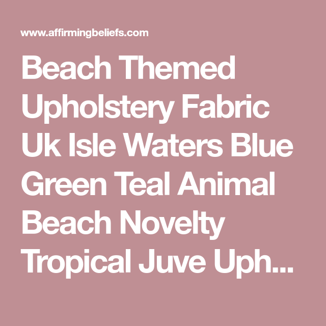 Beach Themed Upholstery Fabric Uk Isle Waters Blue Green Teal Animal