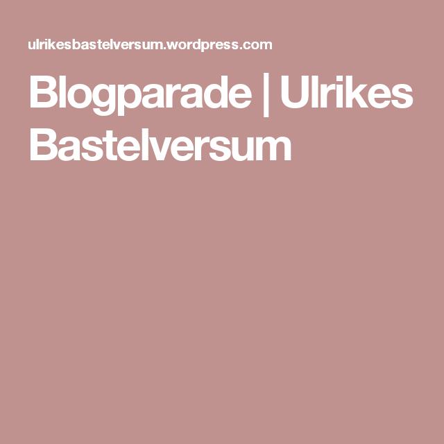 Blogparade | Ulrikes Bastelversum